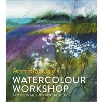 Ann Blockley's Watercolour Workshop - Ann Blockley (Hardcover)