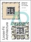 Loose-Fit Architecture - Alex Lifschutz (Paperback)