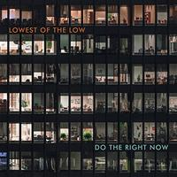 Lowest of the Low - Do the Right Now (CD)