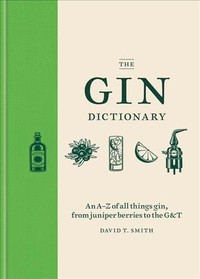 The Gin Dictionary - David T. Smith (Hardcover) - Cover