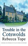 Trouble in the Cotswolds - Rebecca Tope (Paperback)