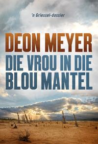 Die Vrou In Die Blou Mantel - Deon Meyer (Paperback) - Cover