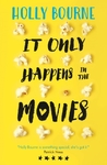 It Only Happens In the Movies - Holly Bourne (Paperback)