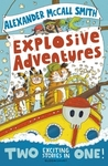 Explosive Adventures - Alexander Mccall Smith (Paperback)