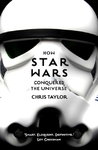 How Star Wars Conquered the Universe - Chris Taylor (Paperback)