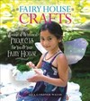 Fairy House Crafts and Activities - Liza Gardner Walsh (Hardcover)