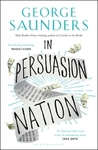 In Persuasion Nation - Saunders George (Paperback)