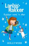 Lana En Rakker 7: Rakker Word 'n Ster - Holly Webb (Paperback)