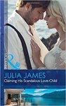 Claiming His Scandalous Love-Child - Julia James (Paperback)