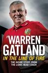 In the Line of Fire - Warren Gatland (Hardcover)