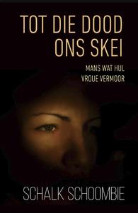 Tot die dood ons skei - Schalk Schoombie (Paperback) - Cover