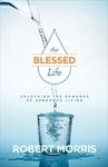 Blessed Life - Robert Morris (Paperback)