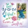 Be You Tiful Love, Sofia - Margaret O'Hair (Paperback)