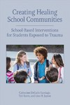 Creating Healing School Communities - Catherine Decarlo Santiago (Paperback)