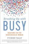 Breaking Up With Busy - Yvonne Tally (Hardcover)