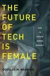 Future of Tech Is Female - Douglas M. Branson (Hardcover)