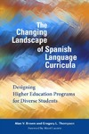 The Changing Landscape of Spanish Language Curricula - Alan V. Brown (Hardcover)