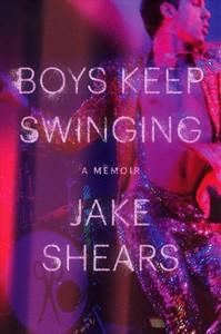 Boys Keep Swinging - Jake Shears (Hardcover) - Cover