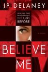 Believe Me - J. P. Delaney (Hardcover)