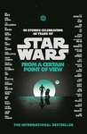 Star Wars: From a Certain Point of View - Various (Paperback)