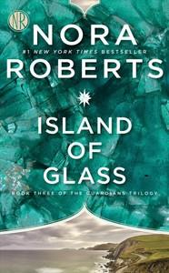 Island of Glass - Nora Roberts (Paperback)