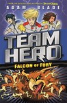 Team Hero: Falcon of Fury - Adam Blade (Paperback)