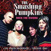 Smashing Pumpkins - Rock The Riviera (Live Radio Broadcast - Chicago 1995) (CD)