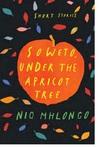 Soweto, Under the Apricot Tree - Niq Mhlongo (Paperback)