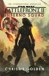 Star Wars: Battlefront II: Inferno Squad - Christie Golden (Paperback)