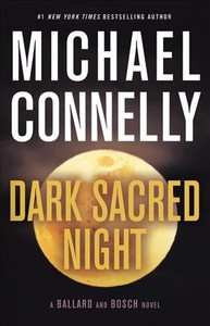 Dark Sacred Night - Michael Connelly (Hardcover)