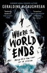 Where the World Ends - Geraldine McCaughrean (Paperback)