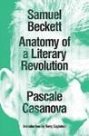 Samuel Beckett - Pascale Casanova (Paperback)
