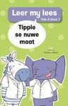 Leer My Lees (Vlak 4) 1: Tippie Se Nuwe Maat - Jose & Reinette Palmer (Paperback)