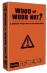 Wood or Wood Not (Party Game)