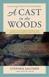 Cast In the Woods - Stephen Sautner (Hardcover)