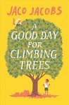 Good Day For Climbing Trees - Jaco Jacobs (Paperback)