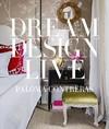 Dream. Design. Live. - Paloma Contreras (Hardcover)