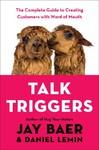 Talk Triggers - Jay Baer (Hardcover)