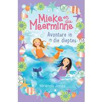 Mieke En Die Meermin 3: Avonture In Die Dieptes - Miranda Jones (Paperback)