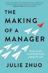 The Making of a Manager - Julie Zhuo (Hardcover)