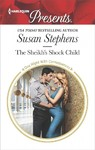 The Sheikh's Shock Child - Susan Stephens (Paperback)