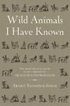 Wild Animals I Have Known - Ernest Thompson Seton (Hardcover)