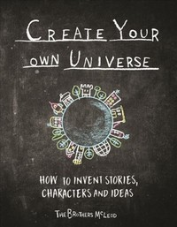 Create Your Own Universe - Greg Mcleod (Paperback) - Cover