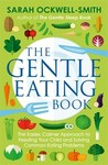 Gentle Eating Book - Sarah Ockwell-Smith (Paperback)