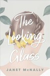 The Looking Glass - Janet McNally (Hardcover)