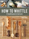 How to Whittle - Josh Nava (Hardcover)