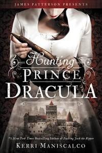 Hunting Prince Dracula - Kerri Maniscalco (Paperback)