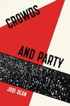Crowds and Party - Jodi Dean (Paperback)