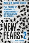 New Fears II - Brand New Horror Stories By Masters of the Macabre - Mark Morris (Paperback)