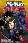 My Hero Academia: Vigilantes, Vol. 1 - Hideyuki Furuhashi (Paperback)